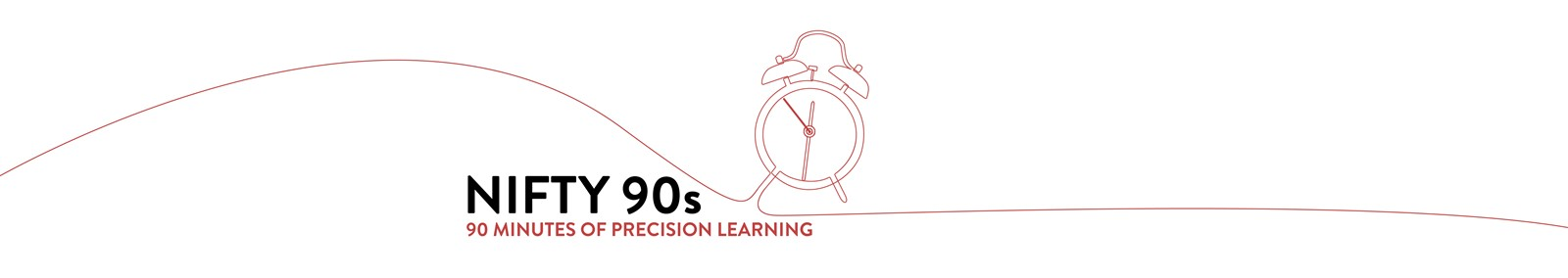 Nifty 90s - 90 minutes of precision learning